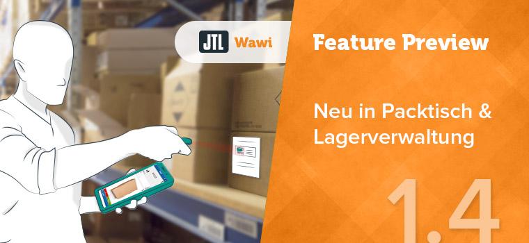 Packtisch und Lagerverwaltung JTL-Wawi 1.4 Feature Preview